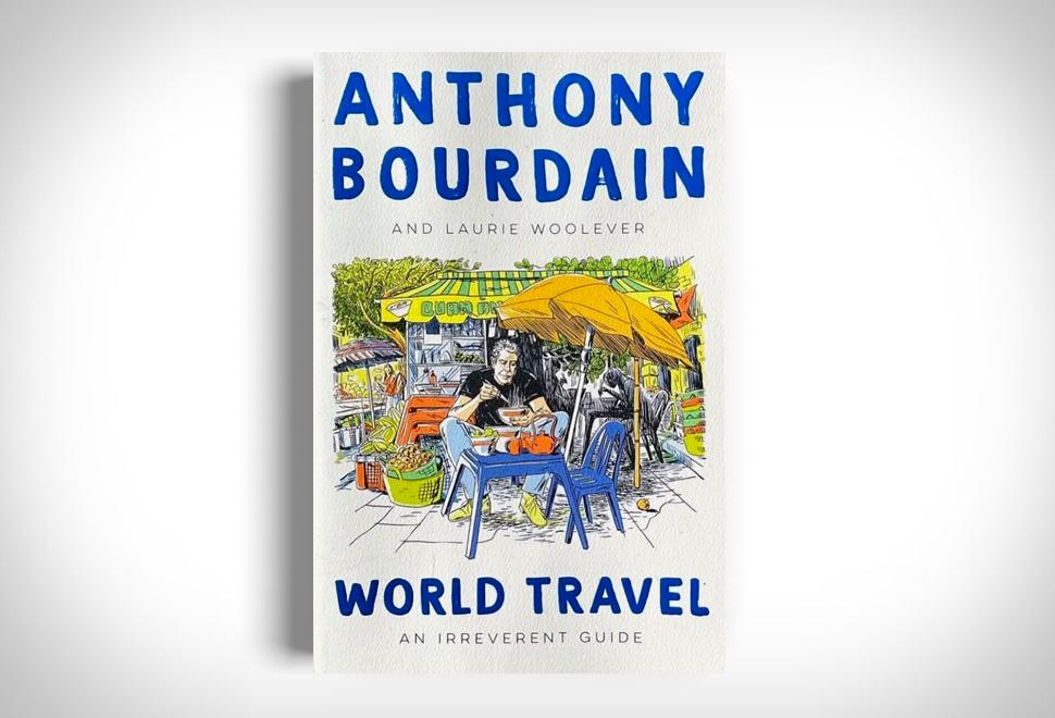 Anthony Bourdain um guia de alguns de seus lugares favoritos no mundo - WORLD TRAVEL - Imagem - 1