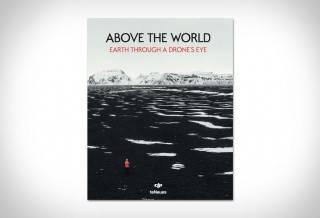 Livro: Above the World (Acima do Mundo: A Terra através de um Drone)